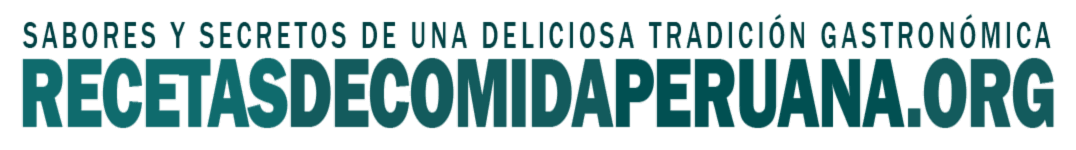 Recetas de Comida Peruana - Cocina Peruana